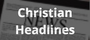 Christian Headlines